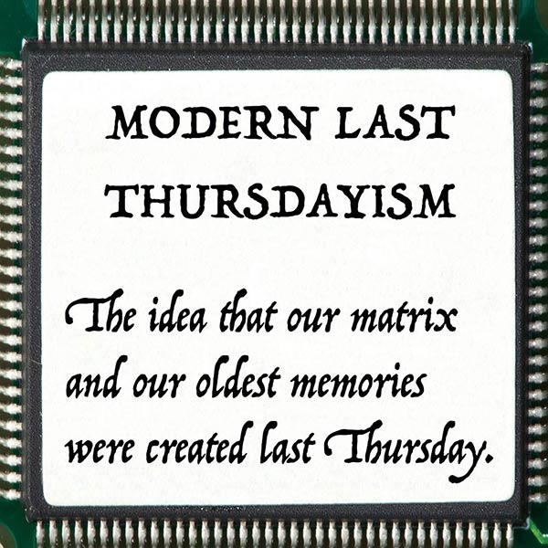Last Thursdayism and the Matrix