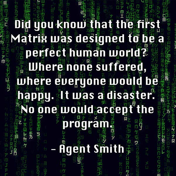 Agent Smith quote about the Matrix