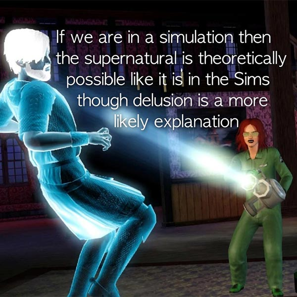 The supernatural in the Sims and the Matrix